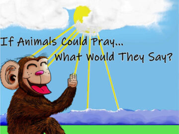 If Animals Could Pray